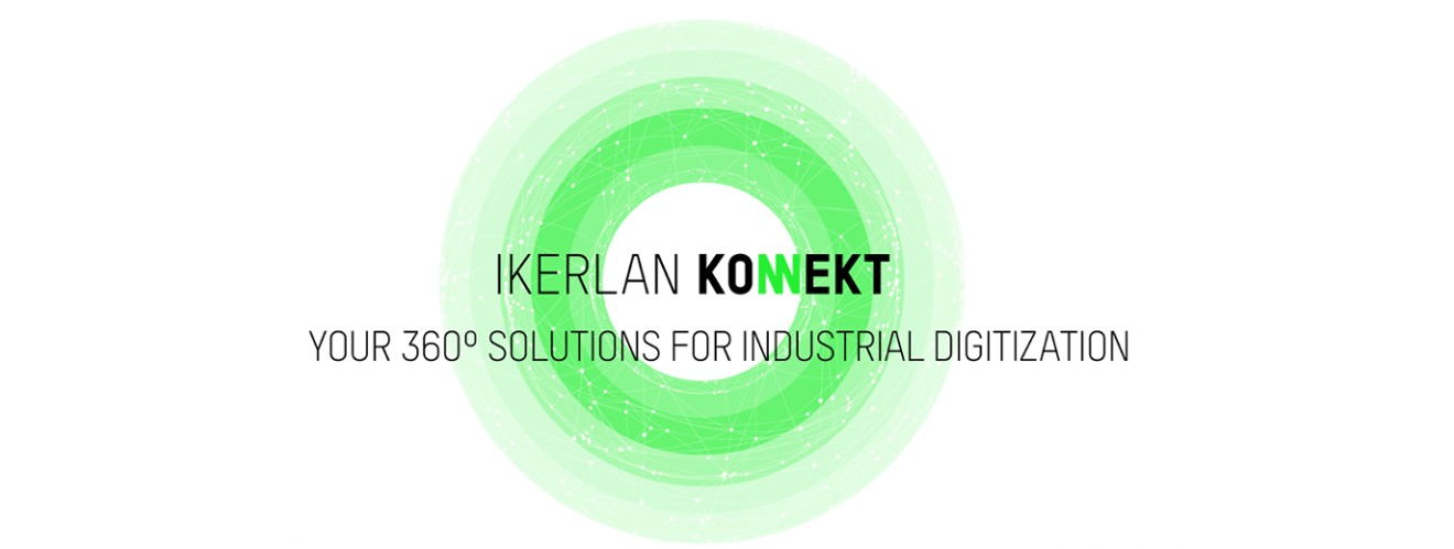 IKERLAN KONNEKT Event: Experiences in digitization of industrial products and services and IoT